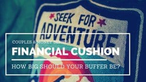 Learn how to protect your money and your marriage by having a bank account buffer.