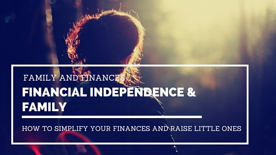 Financial Independence & Family