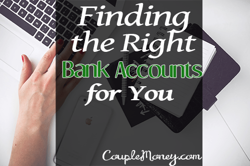 Not happy with your current bank? Learn how to find the best checking and savings account for your family.