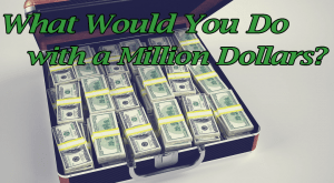 Some fun ideas on spending a million dollars